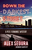 Down the Darkest Street: (Pete Fernandez Book 2)