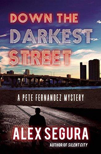 """A classic PI fiction in the best sense. Riveting.""—Laura Lippman  Down the Darkest Street (Pete Fernandez Book 2)  by Alex Segura"