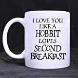Funny High Quality Funny I Love You Like A Hobbit Loves Second Breakfast Theme Coffee Mug or Tea Cup,Ceramic Material Mugs,White 11oz