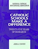 Catholic Schools Make a Difference : Twenty-Five Years of Research, Convey, John J., 1558331239