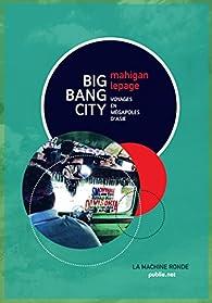 Big Bang City par Mahigan Lepage