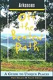 Arkansas off the Beaten Path, Patti Ann DeLano, 0762705310
