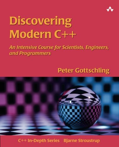 Discovering Modern C++: An Intensive Course for Scientists, Engineers, and Programmers (C++ In-Depth Series) by imusti