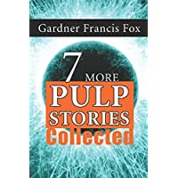 7 More Gardner F Fox Pulp Stories Collected