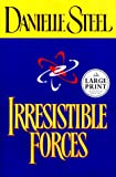 Irresistible Forces (Random House Large Print)