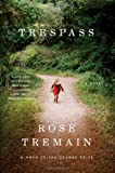 Trespass: A Novel
