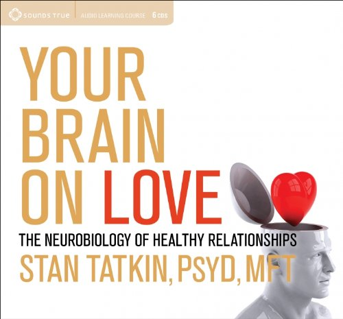 Your-Brain-on-Love-The-Neurobiology-of-Healthy-Relationships