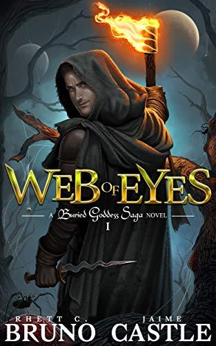 Web of Eyes: (Buried Goddess Saga Book 1) by [Bruno, Rhett C., Castle, Jaime]