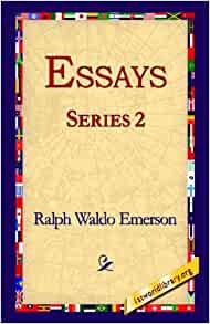 ralph waldo emerson essays first series amazon This collection of the first series of essays by ralph waldo emerson collects some of the classic thoughts of this important american and leader of the.