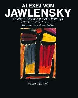 Alexej von Jawlensky: Oil Paintings 1934-37 v. 3: Catalogue Raisonne