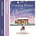 Coming Home For Christmas Audiobook by Julia Williams Narrated by Penny McDonald