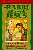 A Rabbi Talks with Jesus, Jacob Neusner, 0385473060