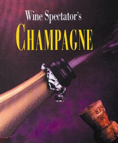 Wine Spectator's Champagne (Dummies Minis) by Shanken M
