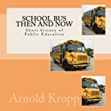 img - for School Bus Then and Now: Short history of Public Education book / textbook / text book