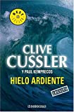 Hielo Ardiente, Clive Cussler and Paul Kemprecos, 0307348199