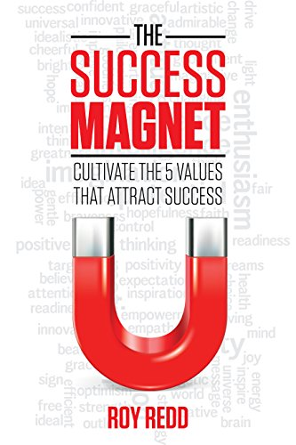 The success magnet cultivate the 5 values that attract success the success magnet cultivate the 5 values that attract success by redd roy fandeluxe Images
