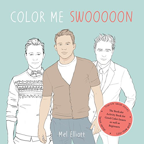 Color Me Swoon: The Beefcake Activity Book for Good Color-Inners as well as ()