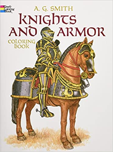 Knights And Armour Colouring Book Dover Fashion Coloring Amazoncouk A G Smith 0800759248438 Books
