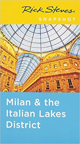 Rick Steves Snapshot Milan & the Italian Lakes District, Third Edition
