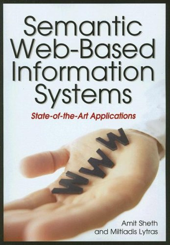 Semantic Web Based Information Systems  State Of The Art Applications  Advances In Semantic Web And Information Systems Vol. 1