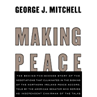 Making Peace: The Inside Story of the Making of the Good Friday Agreement