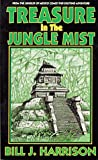 Treasure in the Jungle Mist, Bill J. Harrison, 0964093804
