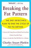 Breaking the Fat Pattern, Charles S. Platkin, 0452285348