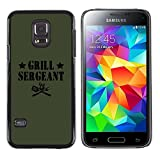 UPPERHAND ( NOT FOR S5 Regular )Stylish Image Picture Smartphone Hard Rugged Case Cover For Samsung Galaxy S5 Mini, SM-G800 - grilling sergeant quote funny label food