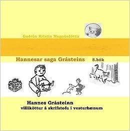 Hannesar saga Gr??steins, 8. b??k: Hannes Gr??steinn villik??ttur ?? skrifstofu ?? vesturb??num (Icelandic Edition) by Gu??r??n Krist??n Magn??sd??ttir (2010-09-23)