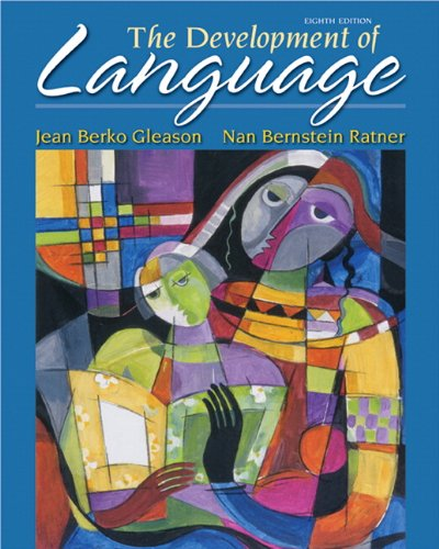 The Development of Language (8th Edition) (The Allyn & Bacon Communication Sciences and Disorders Series) by Pearson