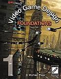Video Game Design Foundations, D. Michael Ploor, 1619602822