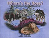 Where's the Boss, Lois Harter, 1888125632