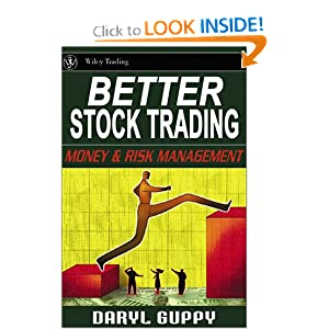 Better Stock Trading: Money and Risk Management Daryl Guppy