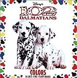 102 Dalmatians: Colors (Lift-the-Flap)
