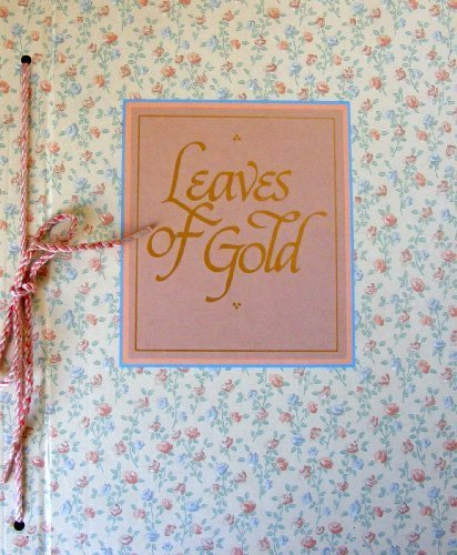 (Leaves of Gold: An Anthology of Prayers, Memorable Phrases, Inspirational Verse, and Prose (Country Sampler Edition))