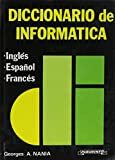 img - for Diccionario De Informatica: Ingles, Espanol, Frances/Dictionary of Computer Terminology, English, Spanish, French book / textbook / text book