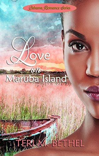 Love on Maruba Island: Bahama Romance Series (Fiction, Contemporary Christian Romance Series Book 1)