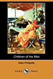 Children of the Mist, Eden Phillpotts, 1409941523