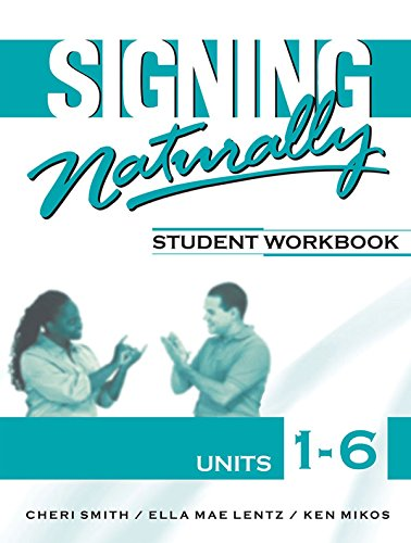 Signing Naturally: Student Workbook, Units 1-6 (Book & DVDs) by Harris Communications
