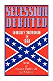 : Secession Debated: Georgia's Showdown in 1860