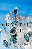 Secret of the Crystal III - Destiny (Time Travel Adventure)
