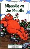 Wheedle on the Needle, Stephen Cosgrove, 0843148721