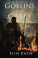 Goblins at the Gates: An Altearth Tale Paperback