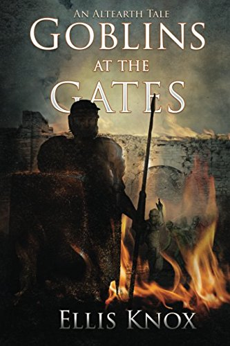 Read Online Goblins at the Gates: An Altearth Tale ebook