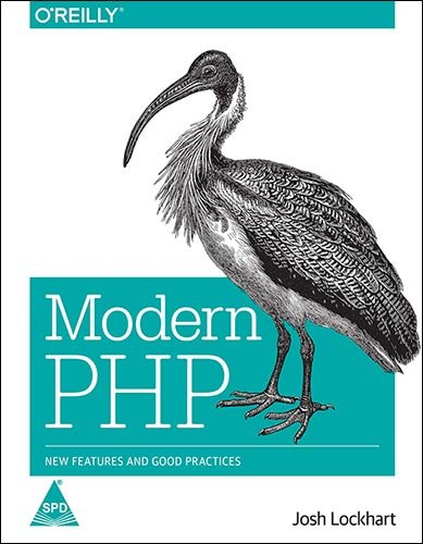MODERN PHP: NEW FEATURES AND GOOD PRACTICES [Paperback] LOCKHART