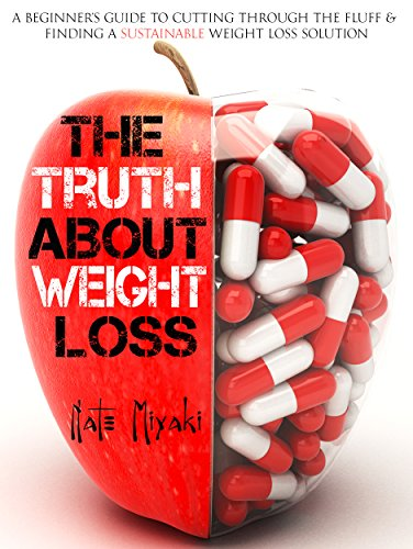 The Truth about Weight Loss: A Beginner's Guide to Cutting through the Fluff & Finding a Sustainable Weight Loss Solution (Best Way For Older Women To Lose Weight)