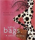 Handbags, Valerie Steele and Laird Borrelli, 0847822303