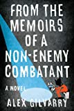 From the Memoirs of a Non-Enemy Combatant, Alex Gilvarry, 0670023191