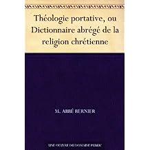 Théologie portative, ou Dictionnaire abrégé de la religion chrétienne (French Edition)