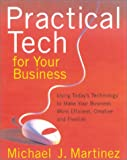 Practical Tech for Your Business, Michael J. Martinez, 0938721968